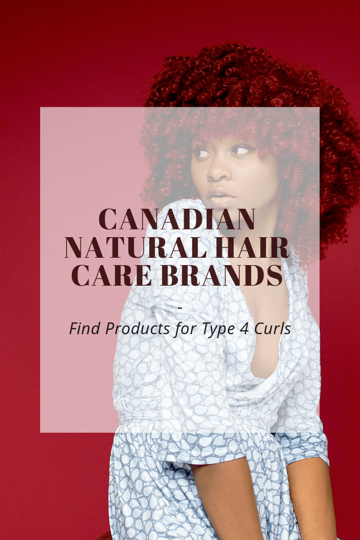Canadian Natural Hair Care Brands   Products for Type 4 Curls