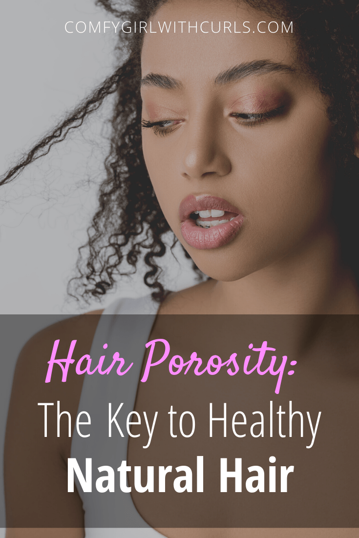 The Key to Healthy Natural Hair: Knowing your Porosity