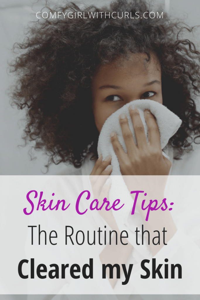 Skin Care Tips: The Routine that Cleared my Acne-Prone Skin