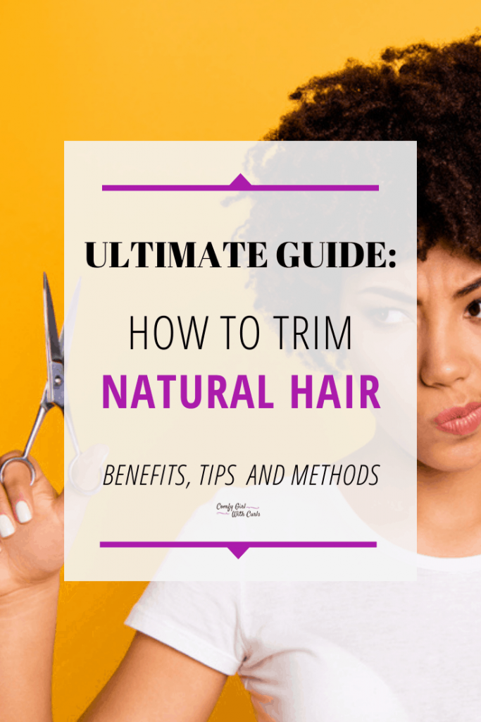 Ultimate Guide: how to trim Natural Hair. Benefits, Tips and Methods.