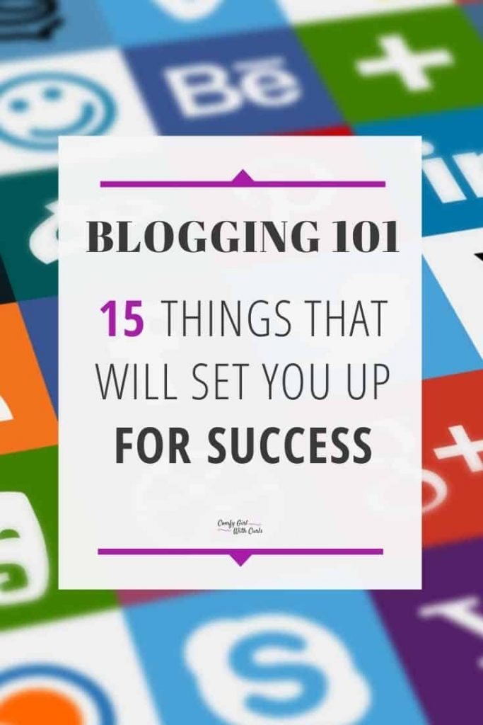 Blogging 101 Pinterest Pin - 15 Things that will set you up for success