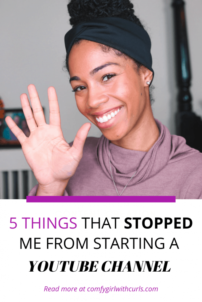 5 Things that stopped me from starting a Youtube channel | Black Canadian Youtuber