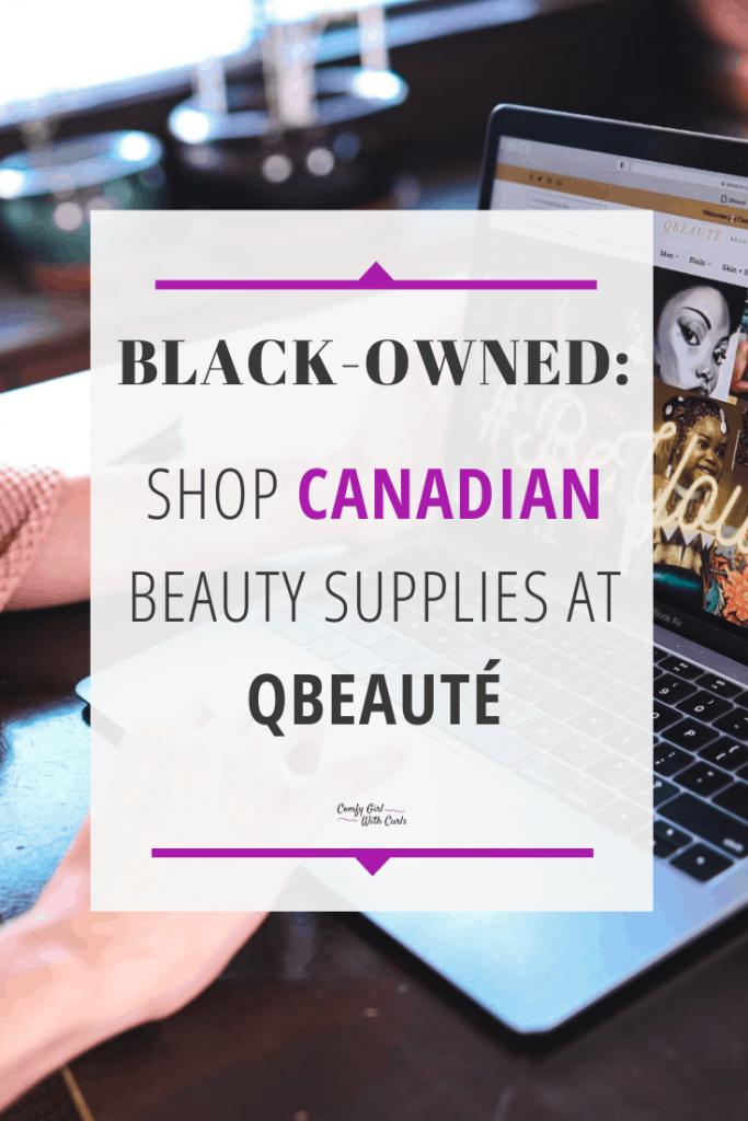 Black Owned: Shop Canadian Beaut Supplies at Qbeauté